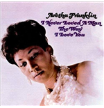 Vynil Aretha Franklin - I Never Loved A Man The Way I Love You