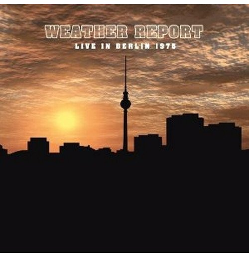 Vynil Weather Report - Live In Berlin 1975