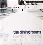 Vynil Dining Rooms (The) - Experiments In Ambient Soul