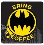 Batman Coaster - Bring Coffee