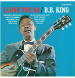 Vynil B.B. King - I Love You So (Bonus Tracks)