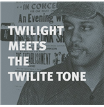 Vynil Twilight & Twilite Tone - Twilight Meets The Twilite Tone: Special High